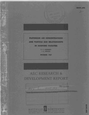 Primary view of object titled 'PLUTONIUM AIR CONCENTRATIONS AND PARTICLE SIZE RELATIONSHIPS IN HANFORD FACILITIES.'.