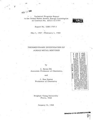 Primary view of object titled 'THERMODYNAMIC INVESTIGATION OF ALKALI METAL MIXTURES. Technical Progress Report, May 1, 1967--February 1, 1968.'.