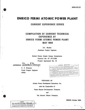 Primary view of object titled 'COMPILATION OF CURRENT TECHNICAL EXPERIENCE AT ENRICO FERMI ATOMIC POWER PLANT, MAY 1969.'.