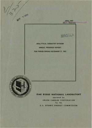 Primary view of object titled 'ANALYTICAL CHEMISTRY DIVISION ANNUAL PROGRESS REPORT FOR PERIOD ENDING DECEMBER 31, 1962'.