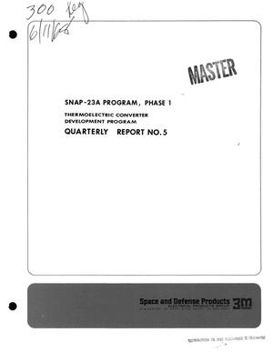 Primary view of object titled 'SNAP-23A PROGRAM, PHASE I. THERMOELECTRIC CONVERTER DEVELOPMENT PROGRAM. Quarterly Report No. 5, January 1--March 31, 1968.'.