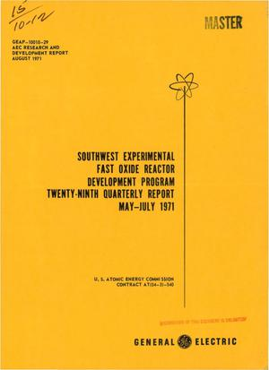 Primary view of object titled 'SOUTHWEST EXPERIMENTAL FAST OXIDE REACTOR DEVELOPMENT PROGRAM. Twenty- Ninth Quarterly Report, May--July 1971.'.