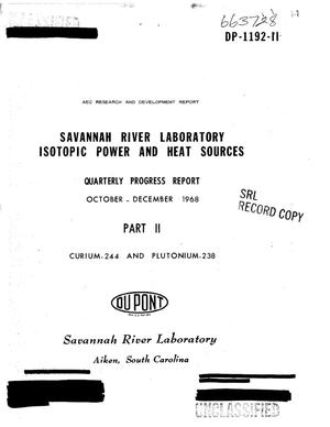 Primary view of object titled 'Savannah River Laboratory isotopic power and heat sources. Part II. Curium-244 and plutonium-238. Quarterly progress report, October--December 1968'.