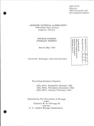 Primary view of object titled 'PHYSICS DIVISION SUMMARY REPORT, MARCH-MAY 1963'.