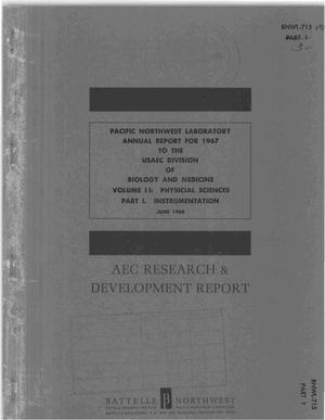 Primary view of object titled 'PACIFIC NORTHWEST LABORATORY ANNUAL REPORT FOR 1967 TO THE USAEC DIVISION OF BIOLOGY AND MEDICINE. VOLUME II. PHYSICAL SCIENCES. PART 1. INSTRUMENTATION.'.