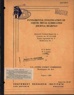 Primary view of object titled 'FUNDAMENTAL INVESTIGATION OF LIQUID-METAL LUBRICATED JOURNAL BEARINGS. Quarterly Technical Report No. 4, April 1-July 31, 1965'.