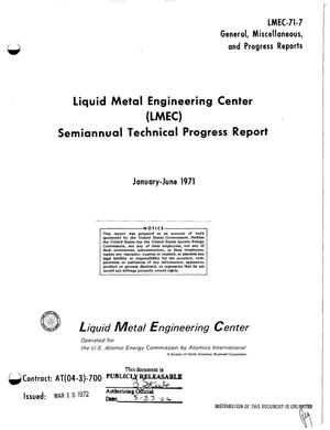 Primary view of object titled 'LIQUID METAL ENGINEERING CENTER (LMEC) SEMIANNUAL TECHNICAL PROGRESS REPORT, JANUARY--JUNE 1971.'.