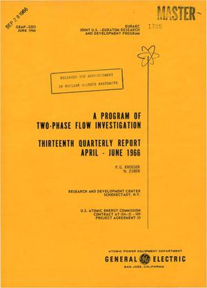 Primary view of object titled 'A PROGRAM OF TWO-PHASE FLOW INVESTIGATION. Quarterly Report No. 13, April- June 1966'.