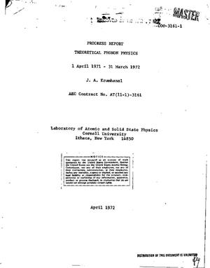 Primary view of object titled 'THEORETICAL PHONON PHYSICS. Progress Report, April 1, 1971--March 31, 1972.'.