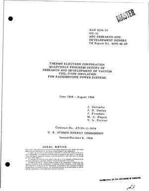 Primary view of object titled 'RESEARCH AND DEVELOPMENT OF VACUUM FOIL-TYPE INSULATION FOR RADIOISOTOPE POWER SYSTEMS. Quarterly Progress Report, June--August 1968.'.