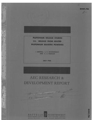 Primary view of object titled 'PLUTONIUM RELEASE STUDIES. III. RELEASE FROM HEATED PLUTONIUM BEARING POWDERS.'.