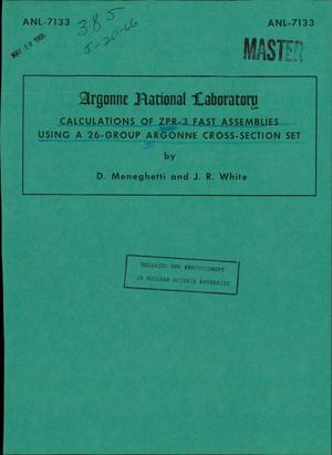 Primary view of object titled 'CALCULATIONS OF ZPR-3 FAST ASSEMBLIES USING A 26-GROUP ARGONNE CROSS- SECTION SET'.
