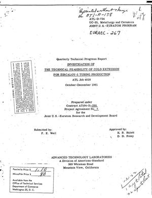 Primary view of object titled 'INVESTIGATION OF THE TECHNICAL FEASIBILITY OF COLD EXTRUSION FOR ZIRCALOY-2 TUBING PRODUCTION. Quarterly Technical Progress Report, October-December 1961'.