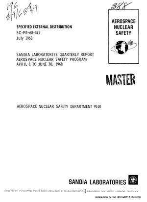 Primary view of object titled 'AEROSPACE NUCLEAR SAFETY PROGRAM. Sandia Laboratories Quarterly Report, April 1--June 30, 1968.'.