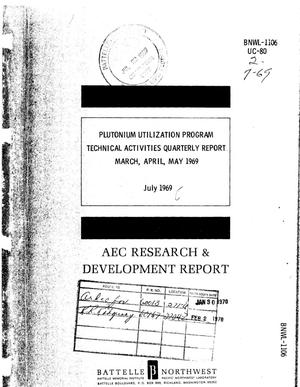 Primary view of object titled 'PLUTONIUM UTILIZATION PROGRAM. Technical Activities Quarterly Report, March--May 1969.'.