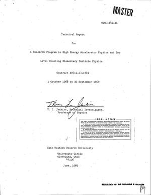 Primary view of object titled 'A Research Program in High Energy Accelerator Physics and Low Level Counting Elementary Particle Physics. Technical Report, October 1, 1968--September 30, 1969.'.