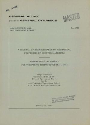 Primary view of object titled 'A PROGRAM OF BASIC RESEARCH ON MECHANICAL PROPERTIES OF REACTOR MATERIALS. Annual Summary Report for the Period Ending October 31, 1964'.