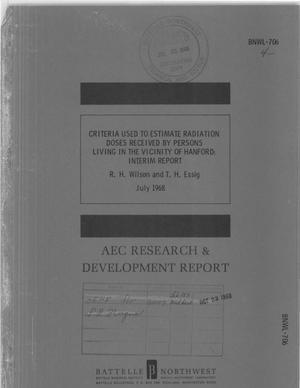 Primary view of object titled 'CRITERIA USED TO ESTIMATE RADIATION DOSES RECEIVED BY PERSONS LIVING IN THE VICINITY OF HANFORD: INTERIM REPORT.'.