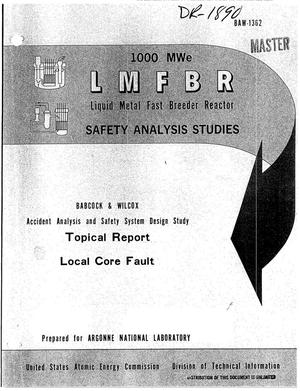 Primary view of object titled '1000-MWe LMFBR ACCIDENT ANALYSIS AND SAFETY SYSTEM DESIGN STUDY. Topical Report: Local Core Faults.'.