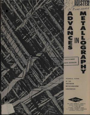 Primary view of Advances in Metallography. Technical Papers of the Twentieth Metallographic Conference, Held May 18--20, 1966, Denver, Colorado.