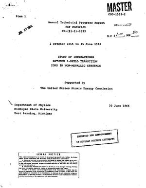 Primary view of object titled 'STUDY OF INTERACTIONS BETWEEN f-SHELL TRANSITION IONS IN NON-METALLIC CRYSTALS. Annual Technical Progress Report, October 1, 1965-June 15, 1966'.