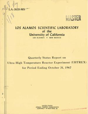 Primary view of object titled 'QUARTERLY STATUS REPORT ON ULTRA HIGH TEMPERATURE REACTOR EXPERIMENT (UHTREX) FOR PERIOD ENDING OCTOBER 31, 1967.'.