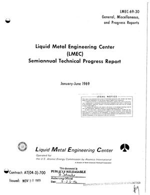 Primary view of object titled 'LIQUID METAL ENGINEERING CENTER (LMEC). Semiannual Technical Progress Report, January-June 1969.'.