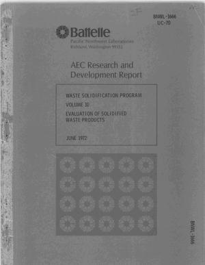 Primary view of object titled 'Waste Solidification Program. Volume 10. Evaluation of Solidified Waste Products.'.