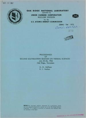 Primary view of object titled 'PROCEEDINGS OF SECOND SOUTHEASTERN SEMINAR ON THERMAL SCIENCES, JULY 25-26, 1966, OAK RIDGE, TENNESSEE.'.
