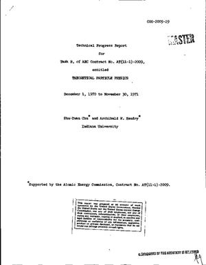 Primary view of object titled 'THEORETICAL PARTICLE PHYSICS. Technical Progress Report, December 1, 1970- -November 30, 1971.'.