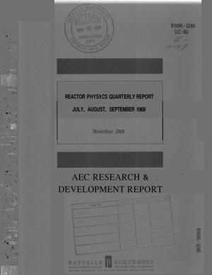 Primary view of object titled 'REACTOR PHYSICS QUARTERLY REPORT, JULY--SEPTEMBER 1969.'.