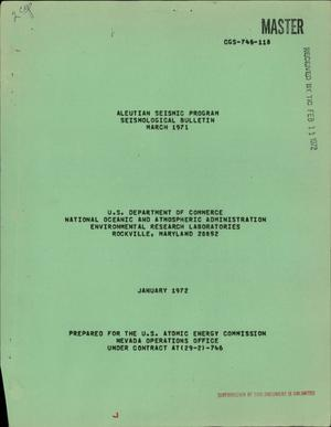 Primary view of object titled 'ALEUTIAN SEISMIC PROGRAM. SEISMOLOGICAL BULLETIN, MARCH 1971.'.