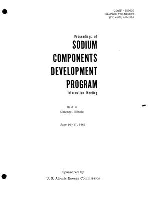 Primary view of object titled 'PROCEEDINGS OF SODIUM COMPONENTS DEVELOPMENT PROGRAM INFORMATION MEETING, CHICAGO, ILLINOIS, JUNE 16-17, 1965'.