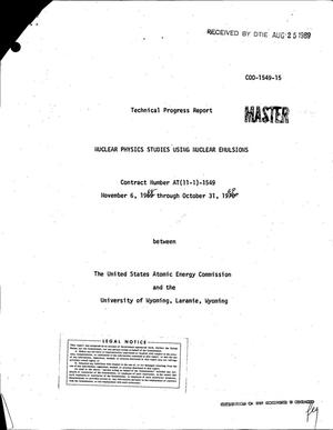 Primary view of object titled 'NUCLEAR PHYSICS STUDIES USING NUCLEAR EMULSIONS. Technical Progress Report, November 6, 1968--October 31, 1969.'.