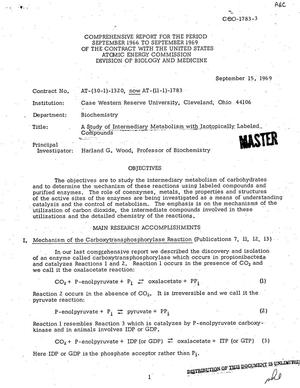 Primary view of object titled 'A STUDY OF INTERMEDIARY METABOLISM WITH ISOTOPICALLY LABELED COMPOUNDS. Comprehensive Report, September 1966--September 1969.'.