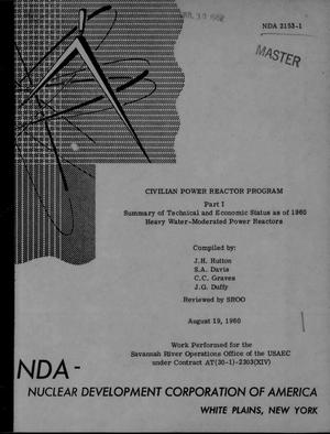 Primary view of object titled 'CIVILIAN POWER REACTOR PROGRAM. PART I. SUMMARY OF TECHNICAL AND ECONOMIC STATUS AS OF 1960. HEAVY WATER-MODERATED POWER REACTORS'.