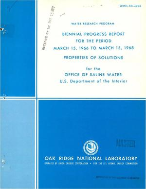 Primary view of object titled 'Properties of solution. Water research program biennial progress report, March 15, 1966--March 15, 1968'.