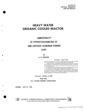 Primary view of object titled 'HEAVY WATER ORGANIC COOLED REACTOR. COMPATIBILITY OF HYPERSTOICHIOMETRIC UC AND SINTERED ALUMINUM POWDER (SAP).'.