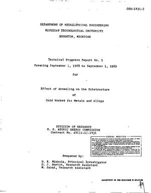 Primary view of object titled 'EFFECT OF ANNEALING ON THE SUBSTRUCTURE OF COLD WORKED fcc METALS AND ALLOYS. Technical Progress Report No. 5, September 1, 1968--September 1, 1969.'.
