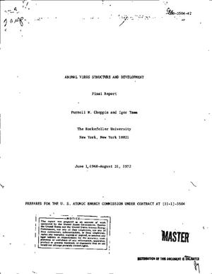 Primary view of object titled 'ANIMAL VIRUS STRUCTURE AND DEVELOPMENT. Final Report, June 1, 1968-- August 31, 1972.'.