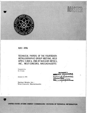 Primary view of object titled 'TECHNICAL PAPERS OF THE FOURTEENTH METALLOGRAPHIC GROUP MEETING, HELD APRIL 5-6, 1960 AT NUCLEAR METALS, INC., WEST CONCORD, MASSACHUSETTS'.