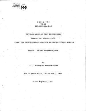 Primary view of object titled 'DEVELOPMENT OF TEST PROCEDURES. FRACTURE TOUGHNESS OF REACTOR PRESSURE VESSEL STEELS. Progress Report, May 1, 1965-July 31, 1965'.