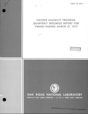 Primary view of object titled 'Isotope kilowatt program quarterly progress report for period ending March 31, 1973'.