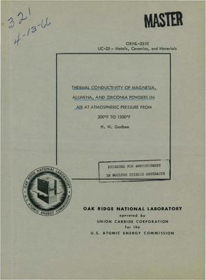 Primary view of object titled 'THERMAL CONDUCTIVITY OF MAGNESIA, ALUMINA, AND ZIRCONIA POWDERS IN AIR AT ATMOSPHERIC PRESSURE FROM 200 DEG F TO 1500 DEG F (Thesis)'.