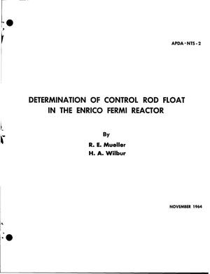 Primary view of object titled 'DETERMINATION OF CONTROL ROD FLOAT IN THE ENRICO FERMI REACTOR'.