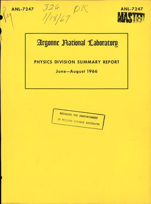 Primary view of object titled 'PHYSICS DIVISION SUMMARY REPORT, JUNE--AUGUST 1966.'.