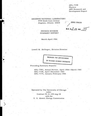 Primary view of object titled 'PHYSICS DIVISION SUMMARY REPORT, MARCH--APRIL 1966.'.