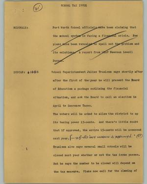 Primary view of object titled '[News Script: School tax issue]'.
