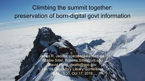 Primary view of object titled 'Climbing the summit together: preservation of born-digital goverment information'.