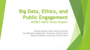 Primary view of object titled 'Big Data, Ethics, and Public Engagement'.